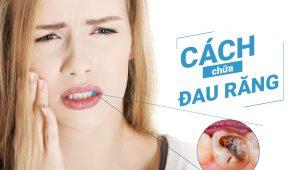 Cách chữa đau răng an toàn, hiệu quả